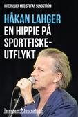 En hippie på sportfiskeutflykt - Två intervjuer med Stefan Sundström