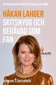 Skitsnygg och begåvad som fan - En intervju med skådespelerskan Lena Endre