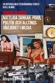 Nattliga tankar, porr och alltings jävighet i media - En intervju med eftervågornas furste Kjell Alinge