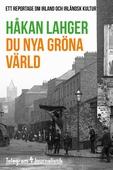 Du nya gröna värld - Ett reportage om Irland och irländsk kultur