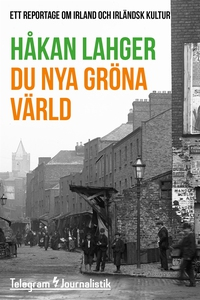 Du nya gröna värld - Ett reportage om Irland oc