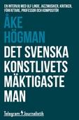 Det svenska konstlivets mäktigaste man - En intervju med Ulf Linde, jazzmusiker, kritiker, författare, professor och kompositör