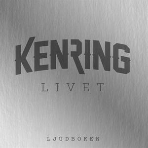 Livet (ljudbok) av Klas Ekman, Ken Ring