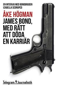 James Bond, med rätt att döda en karriär - En i