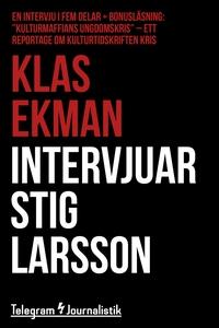 Klas Ekman intervjuar Stig Larsson - En intervj