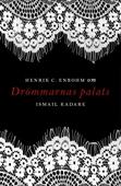Om Drömmarnas palats av Ismail Kadare