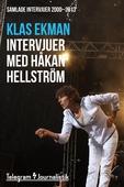 Samlade intervjuer med Håkan Hellström 2000-2013