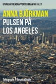 Pulsen på Los Angeles - Utvalda trendrapporter från 90-talet