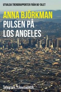 Pulsen på Los Angeles - Utvalda trendrapporter