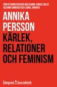 Kärlek, relationer och feminism - Författarintervjuer med Hanne-Vibeke Holst, Suzanne Brøgger och Lionel Shiver