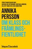 Om klass och främlingsfientlighet - Författarintervjuer med Hassan Loo Sattarvandi, Kristian Lundberg, Gellert Tamas och Lena Sundström
