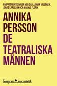 De teatraliska männen - Författarintervjuer med Karl-Johan Wallgren, Jonas Karlsson och Magnus Florin