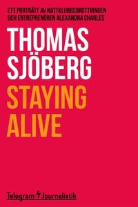 Staying alive - Ett porträtt av nattklubbsdrott