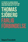 Farlig förbindelse - Ett porträtt av Jannike Björling, partypinglan vars kärlekshistoria med Björn Borg fängslade ett helt land