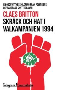 Skräck och hat i valkampanjen 1994 - En ögonvit