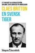 En svensk tiger - Ett porträtt av Sverker Åström, diplomat, gentleman och FN-ambassadör