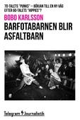"""Barfotabarnen blir asfaltbarn - 70-talets """"punks"""", början till en ny våg efter 60-talets """"hippies""""?"""