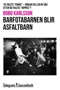 """Barfotabarnen blir asfaltbarn - 70-talets """"punk"""