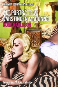 Ett porträtt av värstingen Madonna - feminist,