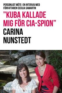 """""""Kuba kallade mig för CIA-spion"""" - Personligt m"""