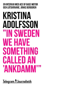 """""""In Sweden we have something called an 'ankdamm"""