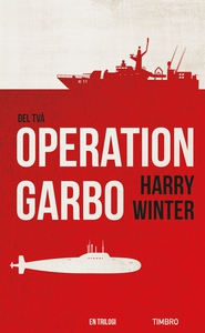 Operation Garbo, del 2 (e-bok) av Harry Winter