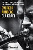 Blå kraft - Chet Baker, Charlie Parker, Stan Getz: Nu träder jazzen åter fram i ljuset