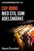 Med stil som adelsmärke - Utvalda modekrönikor 2009-2010