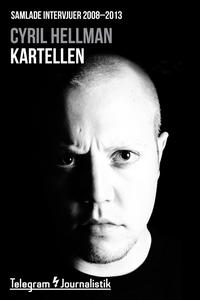 Kartellen - Samlade intervjuer 2008-2013 (e-bok