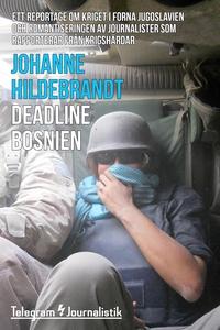 Deadline Bosnien - Ett reportage om kriget i fo