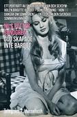 Gud skapade inte Bardot - Ett porträtt av skådespelerskan och sexsymbolen Brigitte Bardot