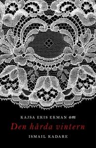 Om Den hårda vintern av Ismail Kadare (e-bok) a