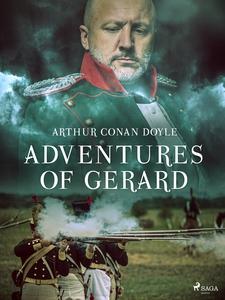 Adventures of Gerard (e-bok) av Arthur Conan Do
