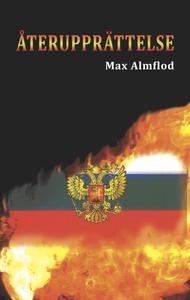 ÅTERUPPRÄTTELSE (e-bok) av Max AlmfloD