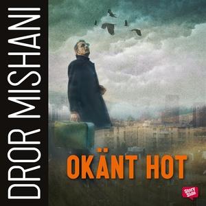 Okänt hot (ljudbok) av Dror Mishani