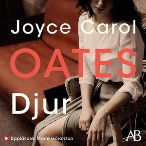 Djur (ljudbok) av Joyce Carol Oates