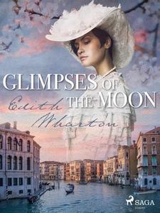 The Glimpses of the Moon (e-bok) av Edith Whart