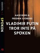 Vladimir Putin tror inte på spöken: en e-singel ur Granta #4