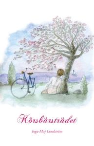 Körsbärsträdet (e-bok) av Inga-Maj Lundström