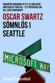Sömnlös i Seattle - Innanför väggarna på ett av världens mäktigaste företag - Ett reportage om Bill Gates Microsoft