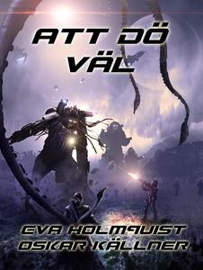 Att dö väl (e-bok) av Eva Holmquist, Oskar Käll