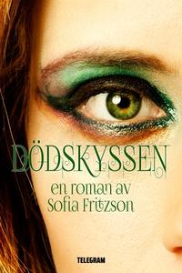 Dödskyssen (e-bok) av Sofia Fritzson