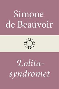 Lolitasyndromet (e-bok) av Simone de Beauvoir