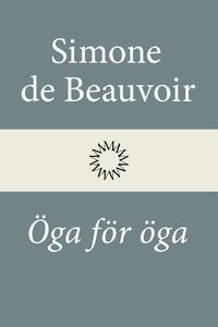 Öga för öga (e-bok) av Simone de Beauvoir