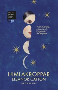 Himlakroppar (e-bok) av Eleanor Catton