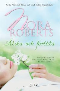 Älska och förlåta (e-bok) av Nora Roberts