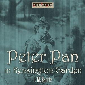 Peter Pan in Kensington Gardens (ljudbok) av J.