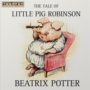 The Tale of Little Pig Robinson (ljudbok) av Be