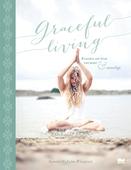 Graceful living : konsten att leva varsamt och innerligt