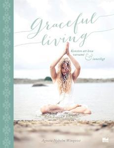 Graceful living : konsten att leva varsamt och